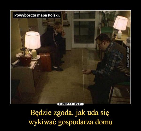 Będzie zgoda, jak uda się wykiwać gospodarza domu –  Powyborcza mapa Polski