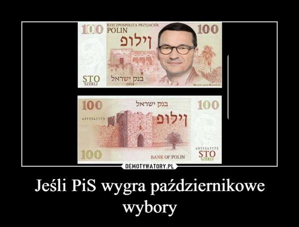 Jeśli PiS wygra październikowe wybory –