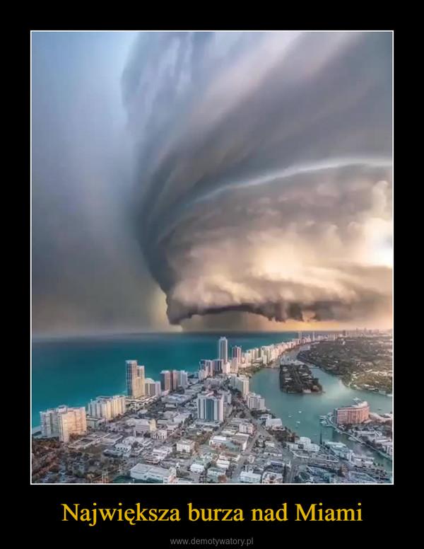 Największa burza nad Miami –