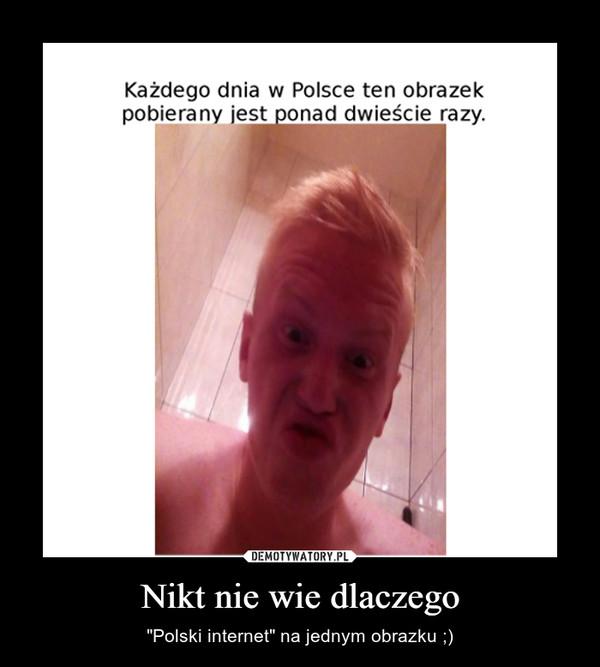 """Nikt nie wie dlaczego – """"Polski internet"""" na jednym obrazku ;)"""