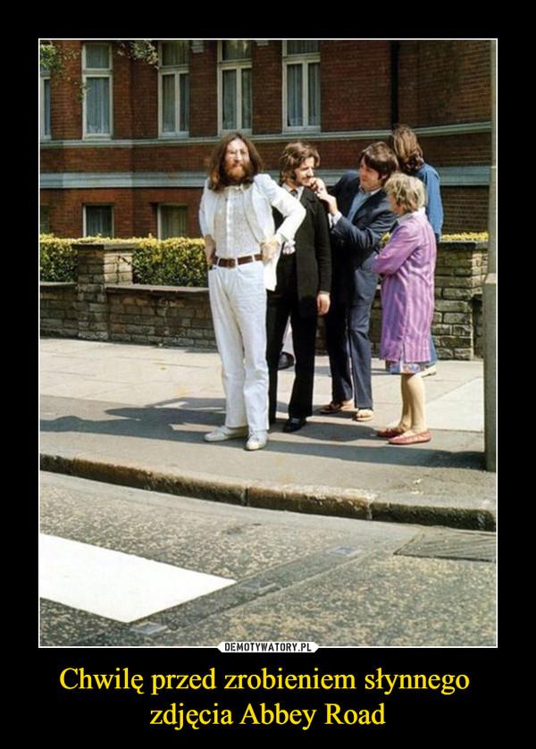 Chwilę przed zrobieniem słynnego zdjęcia Abbey Road –