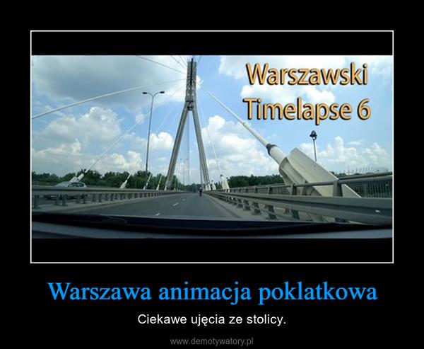 Warszawa animacja poklatkowa – Ciekawe ujęcia ze stolicy.