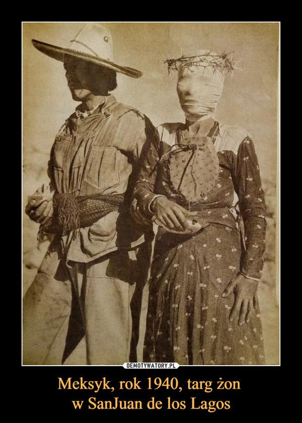 Meksyk, rok 1940, targ żon w SanJuan de los Lagos –