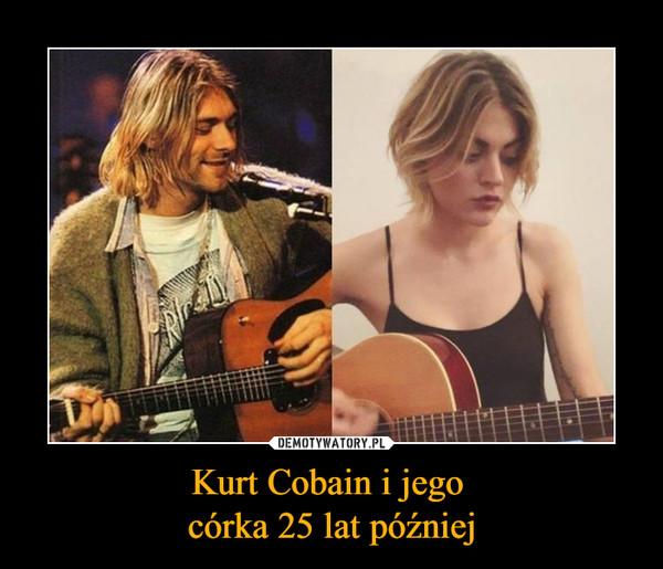 Kurt Cobain i jego córka 25 lat później –