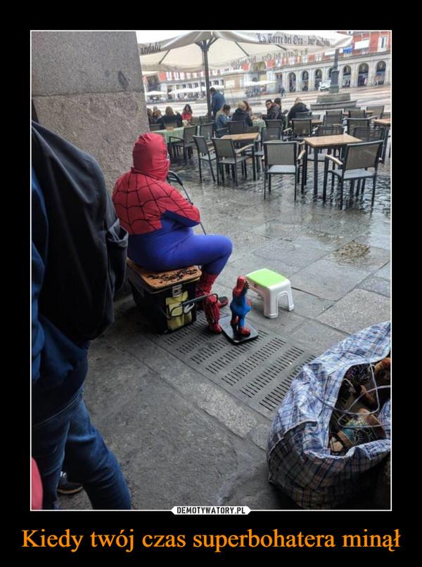 Kiedy twój czas superbohatera minął –