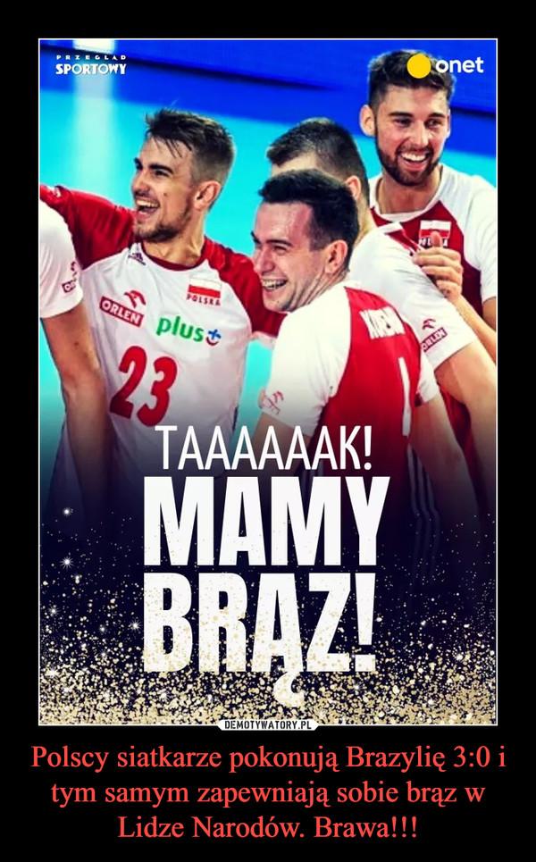 Polscy siatkarze pokonują Brazylię 3:0 i tym samym zapewniają sobie brąz w Lidze Narodów. Brawa!!! –