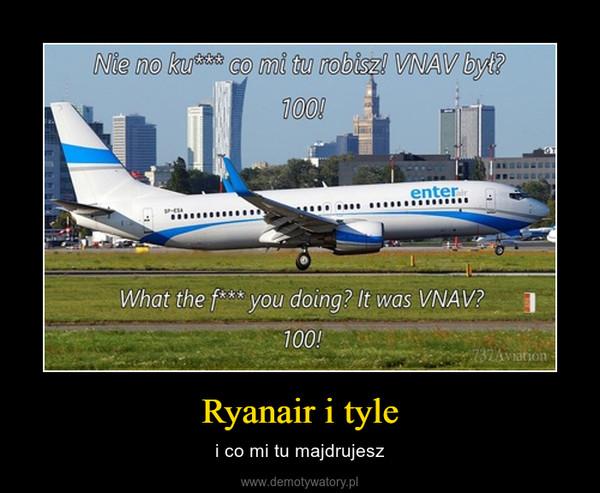 Ryanair i tyle – i co mi tu majdrujesz