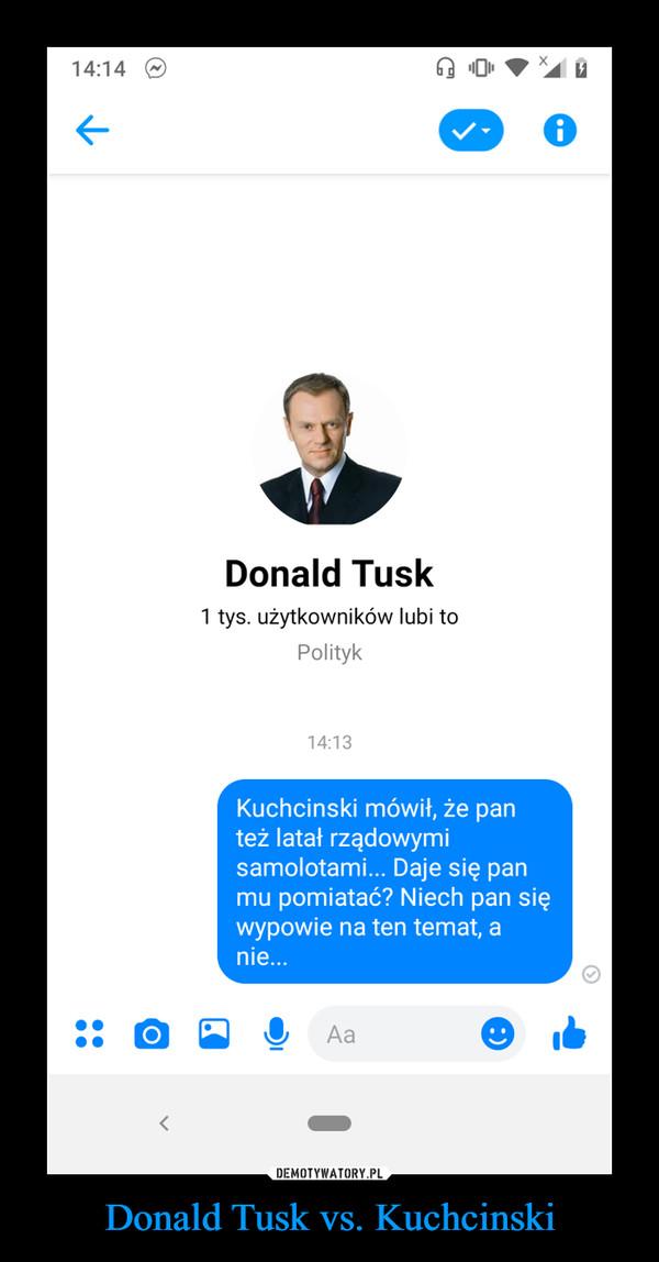 Donald Tusk vs. Kuchcinski –