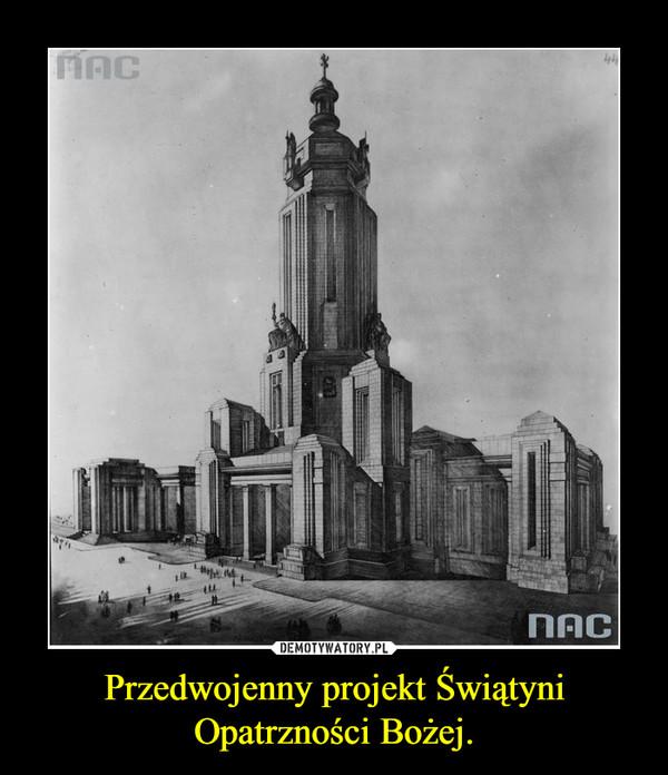 Przedwojenny projekt Świątyni Opatrzności Bożej. –