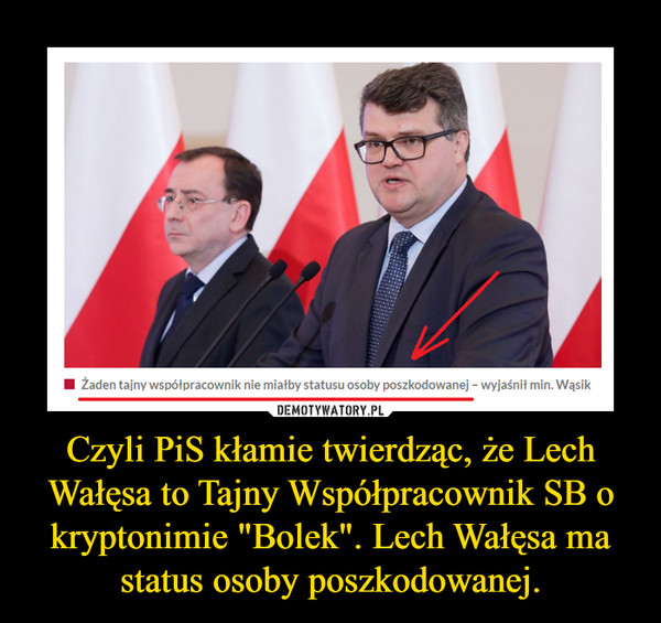 """Czyli PiS kłamie twierdząc, że Lech Wałęsa to Tajny Współpracownik SB o kryptonimie """"Bolek"""". Lech Wałęsa ma status osoby poszkodowanej. –"""