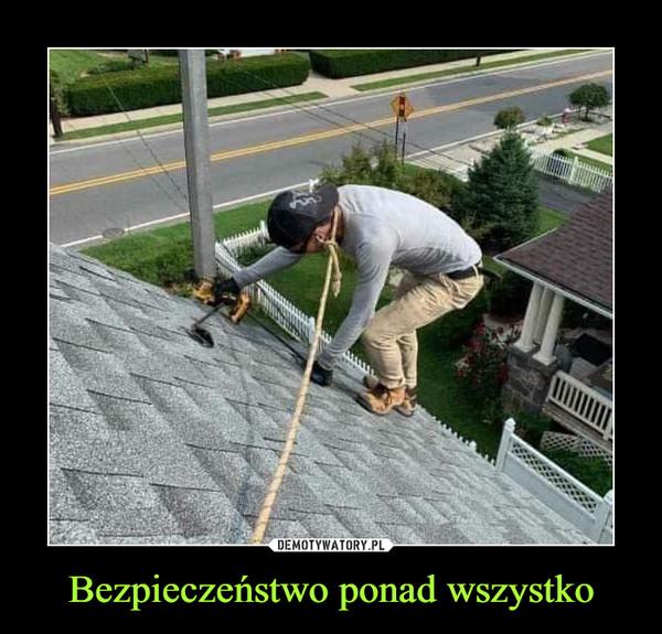 Bezpieczeństwo ponad wszystko –