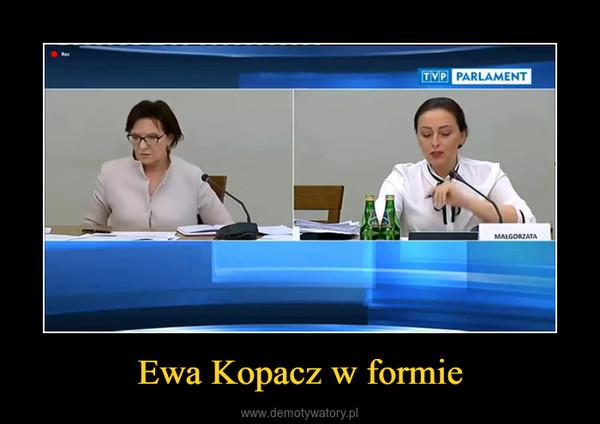 Ewa Kopacz w formie –