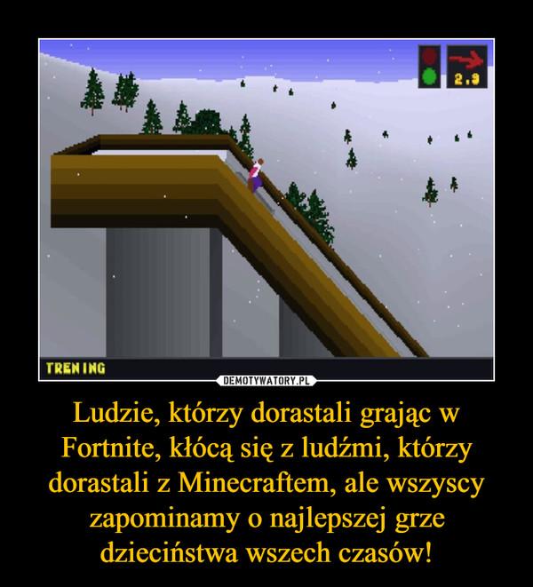 Ludzie, którzy dorastali grając w Fortnite, kłócą się z ludźmi, którzy dorastali z Minecraftem, ale wszyscy zapominamy o najlepszej grze dzieciństwa wszech czasów! –