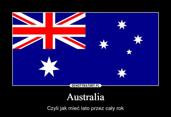 Australia – Czyli jak mieć lato przez cały rok