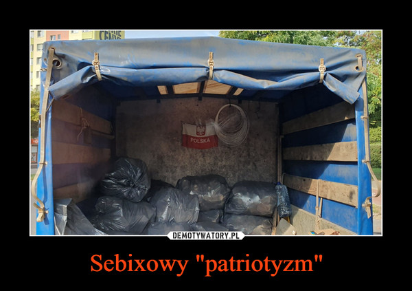"""Sebixowy """"patriotyzm"""" –"""