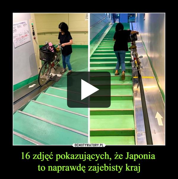 16 zdjęć pokazujących, że Japonia to naprawdę zajebisty kraj –