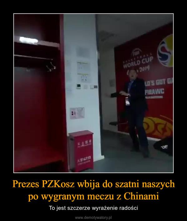 Prezes PZKosz wbija do szatni naszych po wygranym meczu z Chinami – To jest szczerze wyrażenie radości
