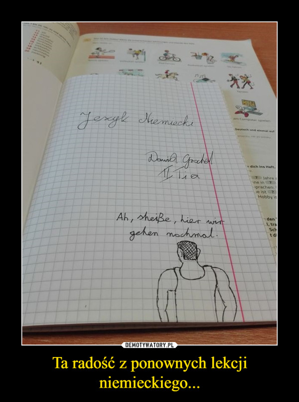 Ta radość z ponownych lekcji niemieckiego... –