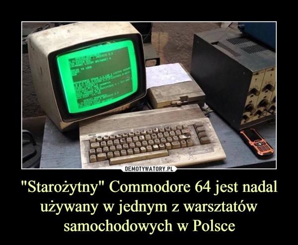 """""""Starożytny"""" Commodore 64 jest nadal używany w jednym z warsztatów samochodowych w Polsce –"""