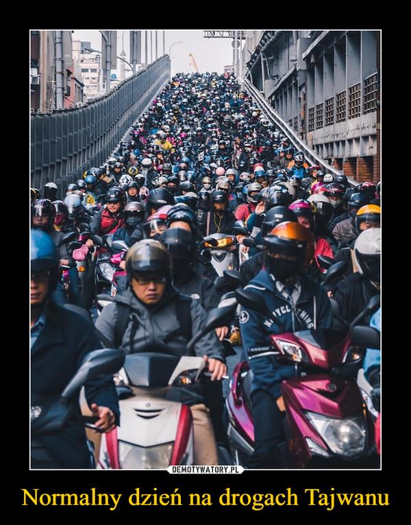 Normalny dzień na drogach Tajwanu –