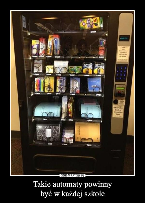 Takie automaty powinnybyć w każdej szkole –