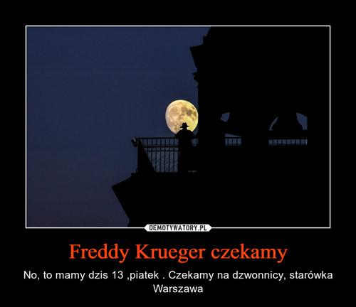 Freddy Krueger czekamy