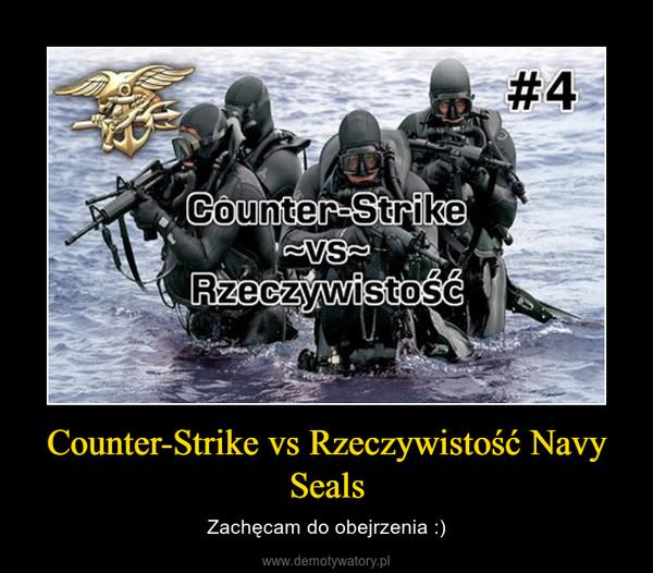 Counter-Strike vs Rzeczywistość Navy Seals – Zachęcam do obejrzenia :)
