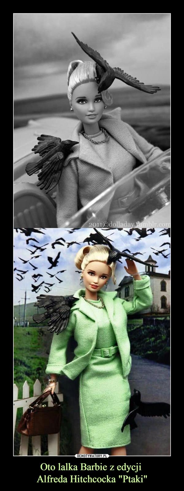 """Oto lalka Barbie z edycji Alfreda Hitchcocka """"Ptaki"""" –"""