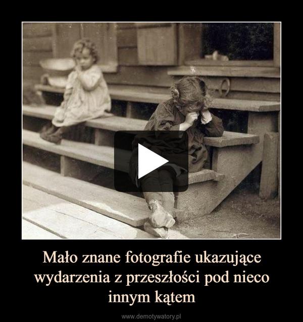 Mało znane fotografie ukazujące wydarzenia z przeszłości pod nieco innym kątem –