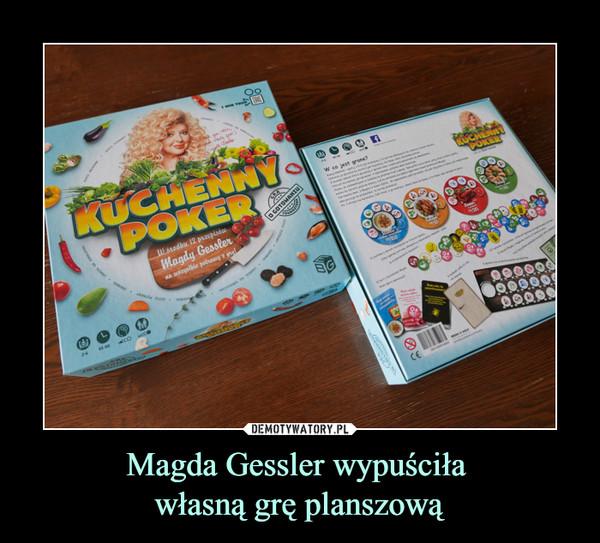 Magda Gessler wypuściła własną grę planszową –