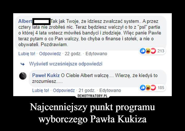 Najcenniejszy punkt programu wyborczego Pawła Kukiza –