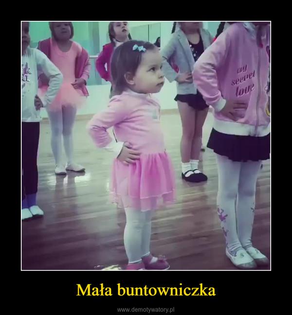 Mała buntowniczka –