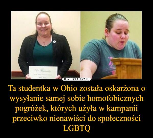 Ta studentka w Ohio została oskarżona o wysyłanie samej sobie homofobicznych pogróżek, których użyła w kampanii przeciwko nienawiści do społeczności LGBTQ –