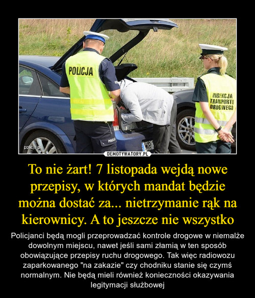 To nie żart! 7 listopada wejdą nowe przepisy, w których mandat będzie można dostać za... nietrzymanie rąk na kierownicy. A to jeszcze nie wszystko
