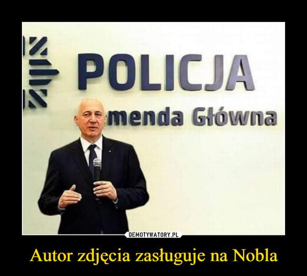 Autor zdjęcia zasługuje na Nobla –