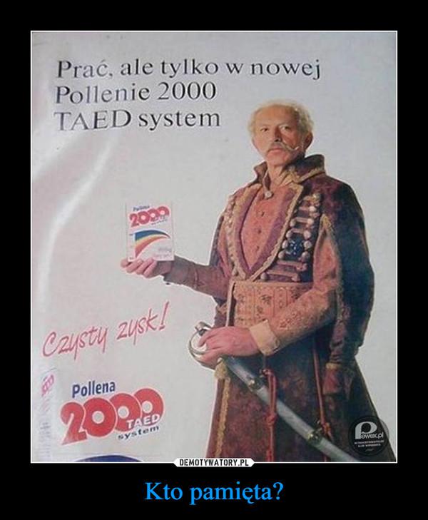 Kto pamięta? –  Prać, ale tylko w nowejPollenie 2000TAED system