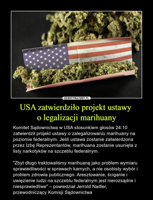 USA zatwierdziło projekt ustawy  o legalizacji marihuany