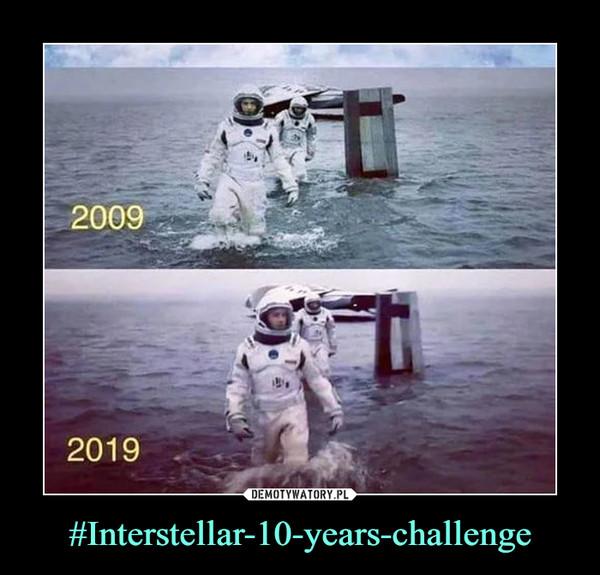 #Interstellar-10-years-challenge –