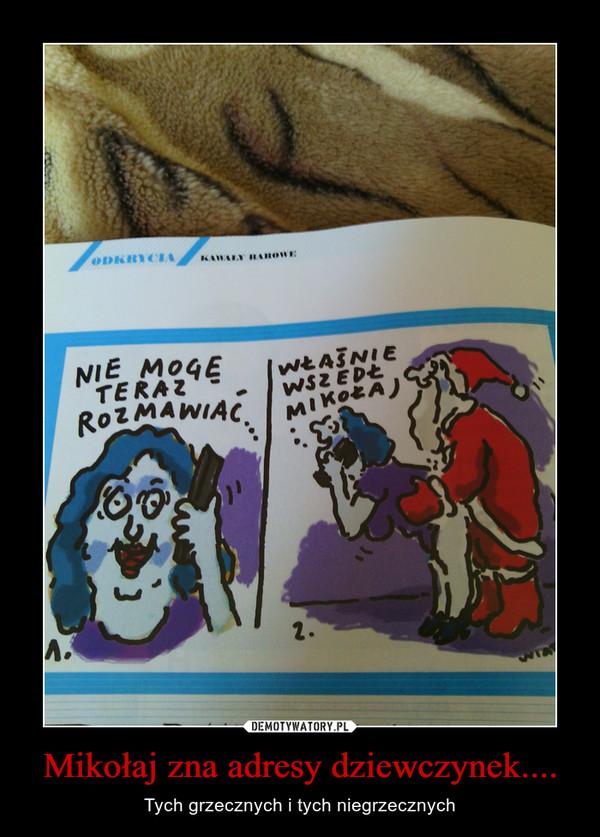 Mikołaj zna adresy dziewczynek.... – Tych grzecznych i tych niegrzecznych