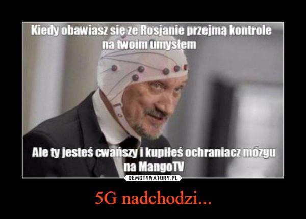 5G nadchodzi... –