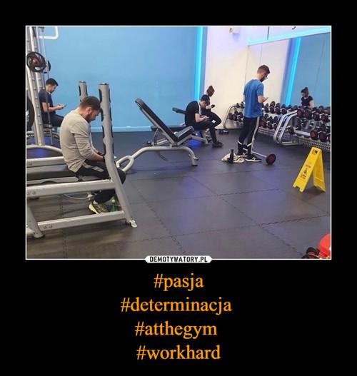#pasja #determinacja  #atthegym  #workhard
