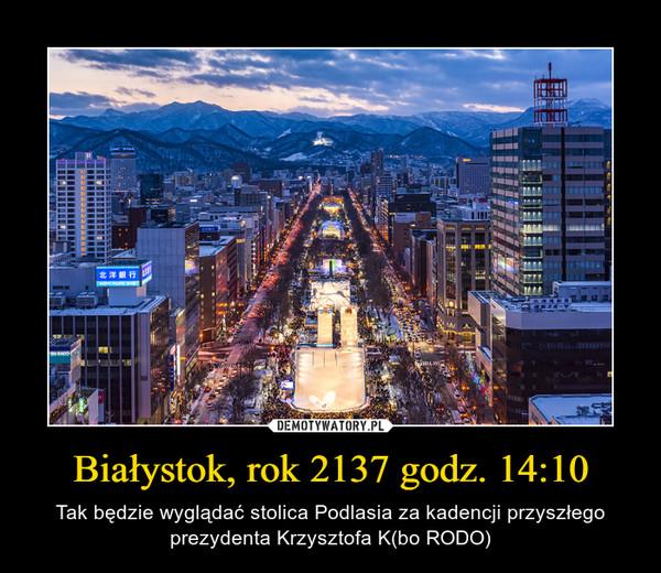 Białystok, rok 2137 godz. 14:10 – Tak będzie wyglądać stolica Podlasia za kadencji przyszłego prezydenta Krzysztofa K(bo RODO)