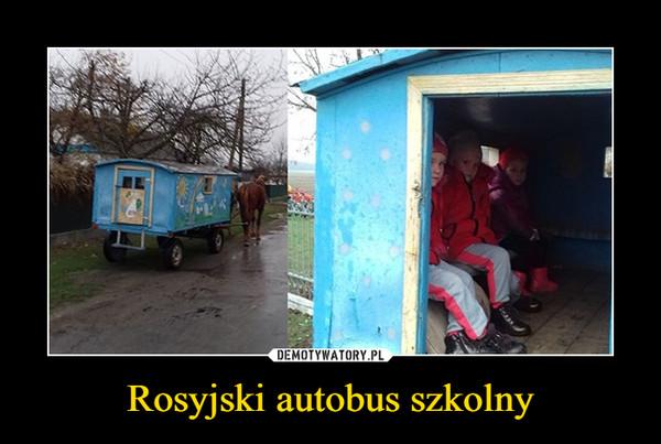 Rosyjski autobus szkolny –