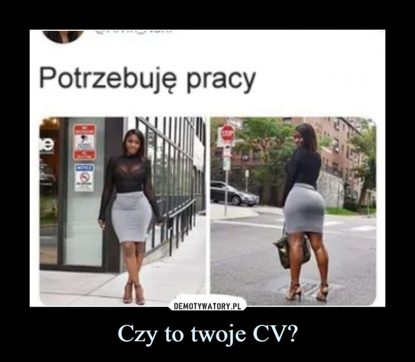 Czy to twoje CV? –  Potrzebuję pracy