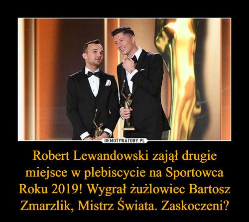 Robert Lewandowski zajął drugie miejsce w plebiscycie na Sportowca Roku 2019! Wygrał żużlowiec Bartosz Zmarzlik, Mistrz Świata. Zaskoczeni?