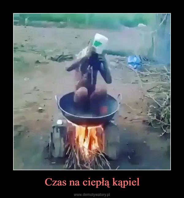 Czas na ciepłą kąpiel –