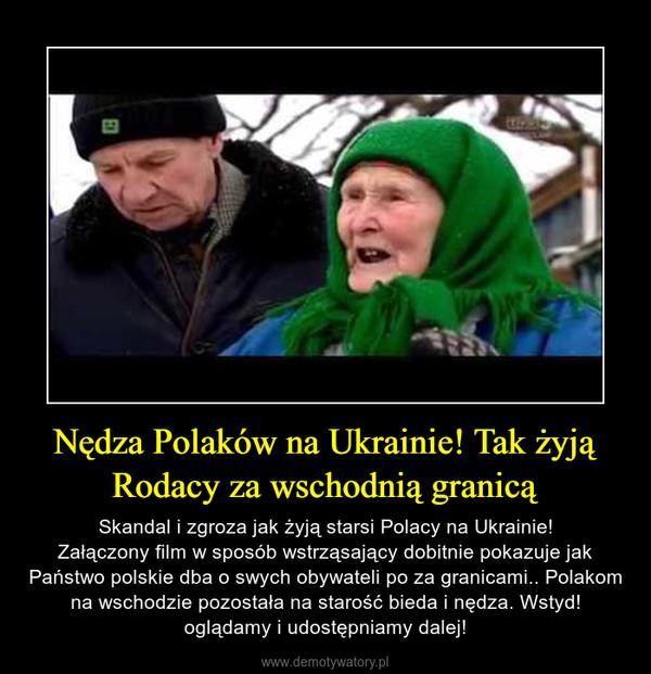 Nędza Polaków na Ukrainie! Tak żyją Rodacy za wschodnią granicą – Skandal i zgroza jak żyją starsi Polacy na Ukrainie!Załączony film w sposób wstrząsający dobitnie pokazuje jak Państwo polskie dba o swych obywateli po za granicami.. Polakom na wschodzie pozostała na starość bieda i nędza. Wstyd! oglądamy i udostępniamy dalej!