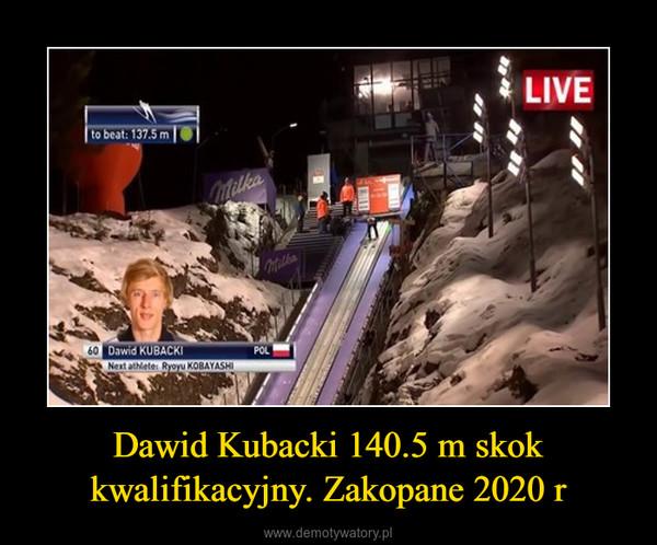 Dawid Kubacki 140.5 m skok kwalifikacyjny. Zakopane 2020 r –