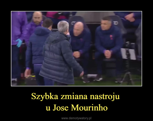 Szybka zmiana nastroju u Jose Mourinho –