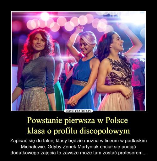 Powstanie pierwsza w Polsce  klasa o profilu discopolowym